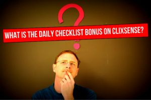Clixsense: What is the Daily Checklist Bonus?