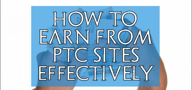 How to earn from ptc sites effectively