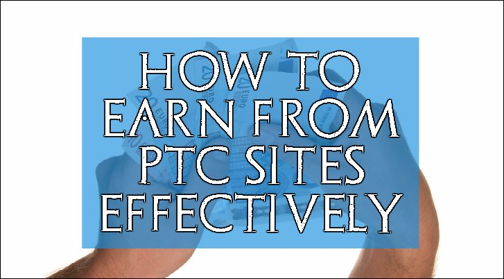 How to earn from PTC sites effectively.
