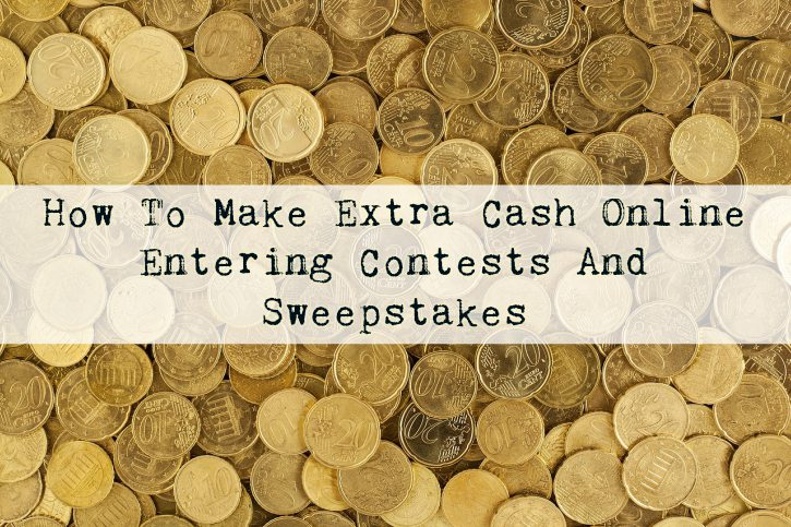How To Make Extra Cash Entering Online Contests And Sweepstakes
