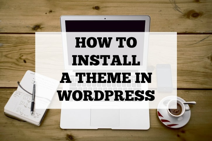 How to Install a Theme in WordPress (Video)