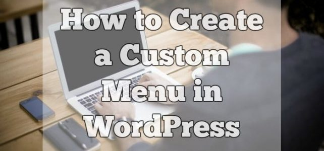How to Create a Custom Menu in WordPress (Video)
