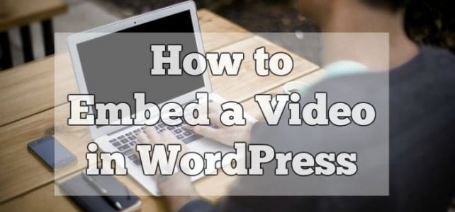 How to Embed a Video in WordPress